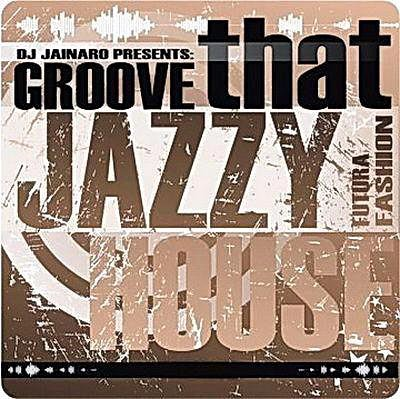 Groove That Jazzy House (2010)