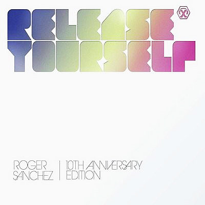 Roger Sanchez Presents: Release Yourself Volume 10 (2010)