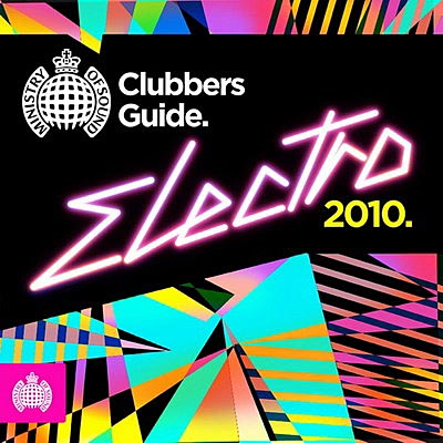 Ministry Of Sound: Clubbers Guide Electro 2010