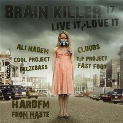 VA - Brain Killer 17 Live It, love It (2010)