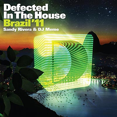 Defected In The House Brazil '11 - mixed by Sandy Rivera & DJ Meme