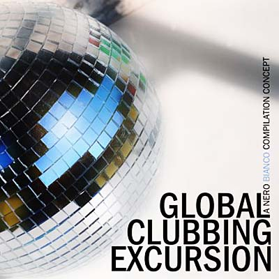 Global Clubbing Excursion 01 (2011)