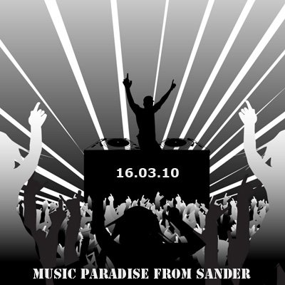 Music paradise from Sander (16.03.10)