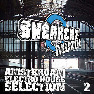 Sneakerz MUZIK Amsterdam Electro House Selection 2