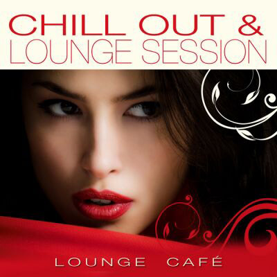 Lounge cafe - Chill Out - Lounge Session (2011)