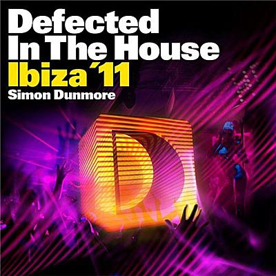 Defected In The House Ibiza 11 (mixed by Simon Dunmore) 2011