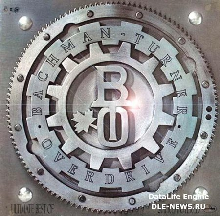 Bachman Turner Overdrive - The Ultimate Best Of (Remastered) (2011) MP3