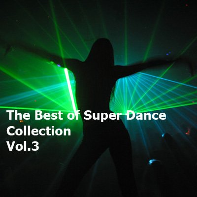 The Best of Super Dance Collection Vol.3 2011