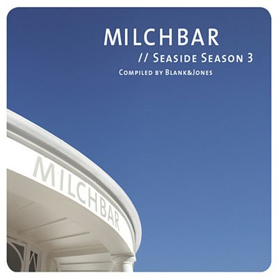 Milchbar Seaside Season 3 - Compiled By Blank & Jones (2011)