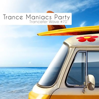 Trance Maniacs Party: Trancefer Wave #70 (2011)