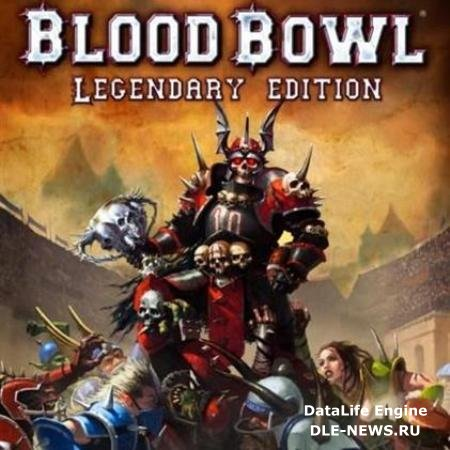Blood Bowl Legendary Edition (2010/RUS/ENG/Repack)