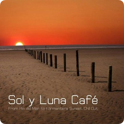 Chillout Lounge Summertime Cafe - Sol y Luna Cafe (Sept 2011)