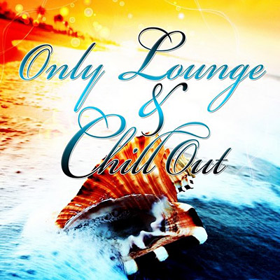 Only Lounge and Chill Out Vol.1 (2011)