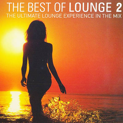 The Best Of Lounge: The Ultimate Lounge Experience In The Mix Vol 02