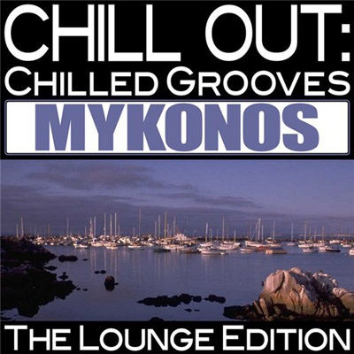 Chill Out: Chilled Grooves Mykonos (2011)