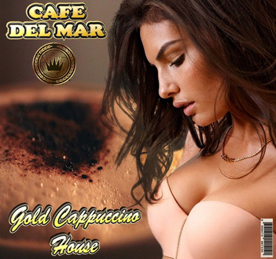 Cafe Del Mar: Gold Cappuccino House (2012)