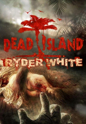 Dead Island: Ryder White (PC/2012)