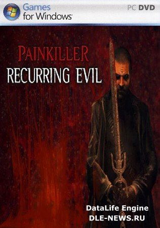 Painkiller: Recurring Evil (2012/RUS/ENG/Full/RePack)