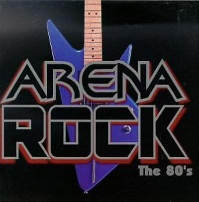Arena Rock The 80s (2012)